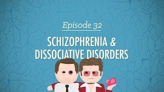 Schizophrenia and Dissociative Disorders: Crash Course Psychology #32