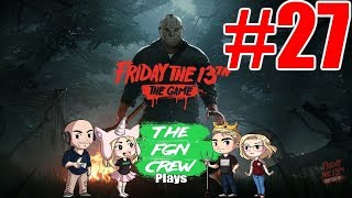 The FGN Crew Plays: Friday the 13th The Game #27 - Dr. Jason