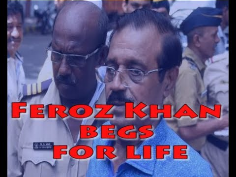 """'Don't give me death' Feroz Khan begs for life imprisonment """"I don't want death. Give me a life sentence. Mere ko sazaye maut nahi dena (Don't give me the death sentence),"""" said the 50-year-old..."""