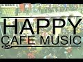 【HAPPY CAFE MUSIC】Jazz & Bossa Nova Background Music   Happy 3hours!!