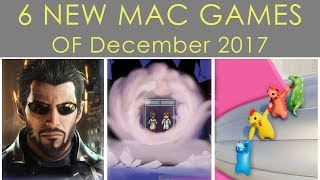 Top 6 New Mac Games of December 2017