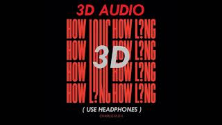 Download Lagu (3D AUDIO!) HOW LONG - CHARLIE PUTH (USE HEADPHONES) Gratis STAFABAND