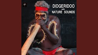 Didgeridoo Dreamtime with Gentle Healing Water Sound, Didjeridu Healing Water and Aboriginal...