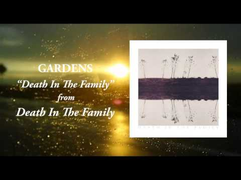 Gardens - Death In The Family