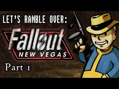 Let's Ramble Over: Fallout New Vegas Part 1