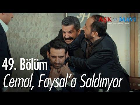 Cemal, Faysal'a saldırıyor - Aşk ve Mavi 49. Bölüm