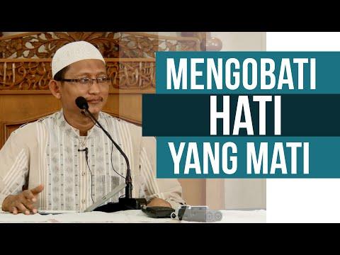 Ceramah Agama : Mengobati Hati Yang Mati- Ustadz Badrussalam