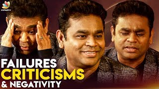 Failures Criticisms Negativity How To Overcome Them Ar Rahman Opens Up Interview