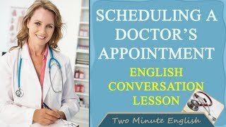 Scheduling a Doctors Appointment  Health English L