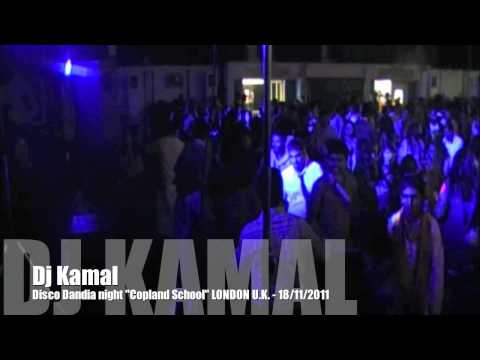 Dj Kamal  Disco Dandia night (COPLAND SCHOOL - LONDON U.K.)...