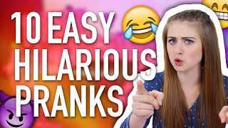 10 EASY HILARIOUS PRANKS