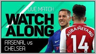 Arsenal vs Chelsea Live Stream Watchalong With Mark Goldbridge
