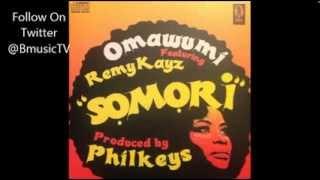 Omawumi - Somori Ft. RemyKayz [PROD. By PHILKEYS]