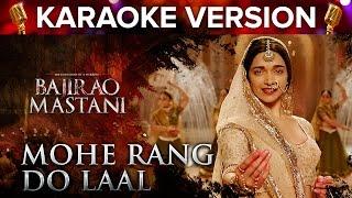Mohe Rang Do Laal Song Karaoke Version   Bajirao Mastani   Ranveer Singh & Deepika Padukone