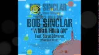 Bob Sinclar feat. Steve Edwards - World Hold On Children of the Sky Club Mix