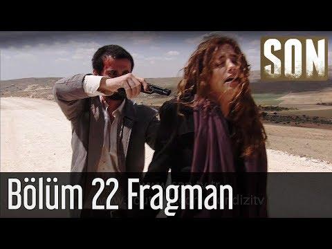 Son - Son 22. Bölüm Fragmanı