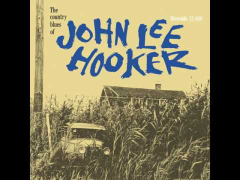 John Lee Hooker - Shes Long Shes Tall She Weeps Like A Willow Tree