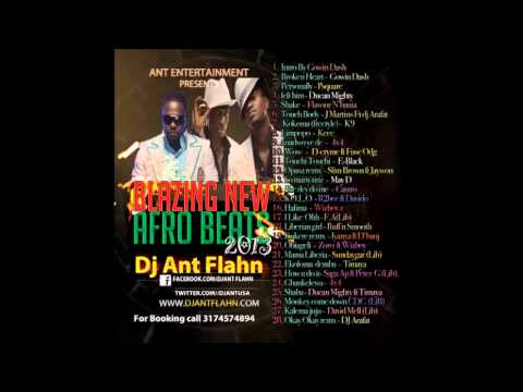 New Afrobeat, 2013* Naija Mix Vol.2 By Dj Ant- P Square Personally, Flavour Shake,touchin Body video