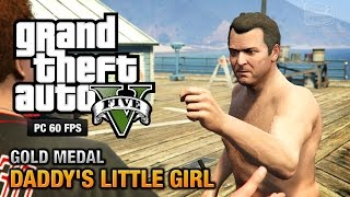 GTA 5 PC - Mission #7 - Daddy's Little Girl [Gold Medal Guide - 1080p 60fps]