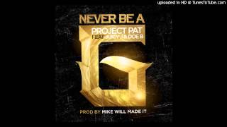 Project Pat Video - Project Pat Featuring Juicy J and Doe B - Never Be A G
