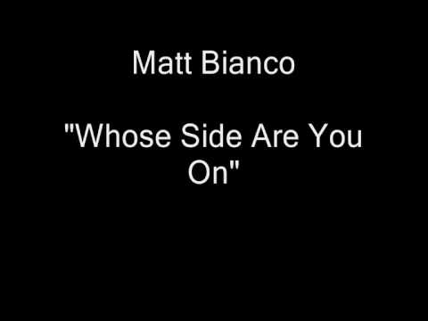 Matt Bianco - Whose Side Are You On [HQ Audio]