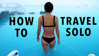 SOLO TRAVEL: What to Know Before Traveling By Yourself | Sorelle Amore