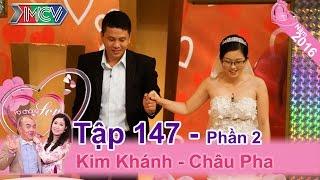 """Chết cười với cặp đôi, vợ bất ngờ biến thành """"dì ghẻ"""" sau khi cưới   Kim Khánh - Châu Pha   VCS 147"""
