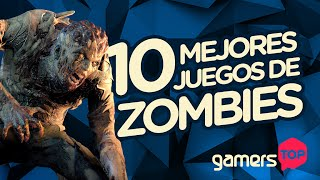 Gamers Top: 10 mejores juegos de zombis