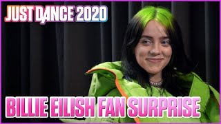 Billie Eilish Surprises Her Biggest Fans | Just Dance 2020
