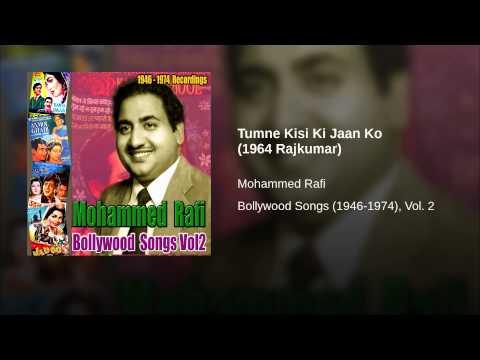 Tumne Kisi Ki Jaan Ko (1964 Rajkumar)