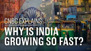 Why is India growing so fast? | CNBC Explains
