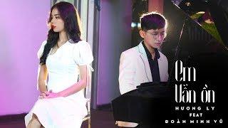 HƯƠNG LY - 'EM VẪN ỔN' ft. ĐOÀN MINH VŨ   Official MV
