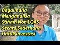 Seri Nabung Saham : Bagaimana Menganalisa Saham non LQ45 Untuk Investasi