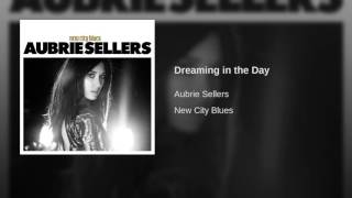 Aubrie Sellers Dreaming In The Day