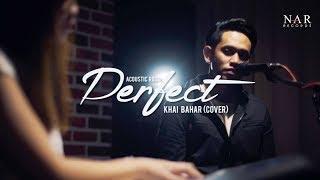Download Lagu Khai Bahar - Perfect (Cover) Gratis STAFABAND