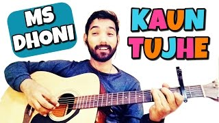 Kaun Tujhe Guitar Lesson MS Dhoni