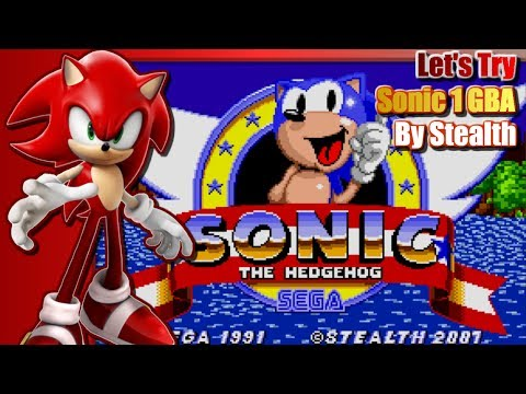 Let's Try Sonic 1 GBA Stealth Version