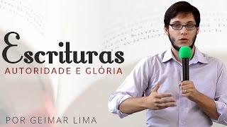 A Autoridade e Glória das Escrituras - Geimar Lima