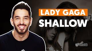 SHALLOW - Lady Gaga (feat. Bradley Cooper) (simplificada) | Como tocar no violão