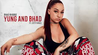 "BHAD BHABIE ""Yung And Bhad"" feat. City Girls (Official Audio) 