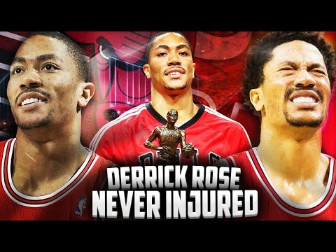 What If - Derrick Rose NEVER Got Injured