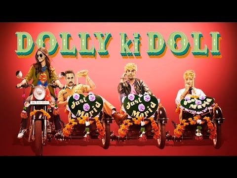 Dolly Ki Doli Official Theatrical Trailer