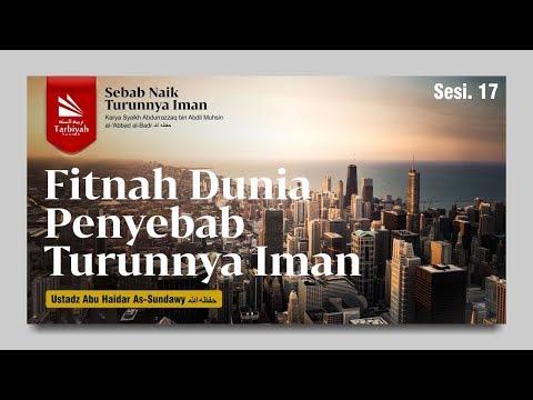 Asbabu Ziyadati Iman Wa Nuqshanihi | Sebab Eksternal , Bagian 2 | Ustadz Abu Haidar As Sundawy