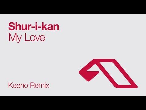 Shur i kan My Love Keeno Remix