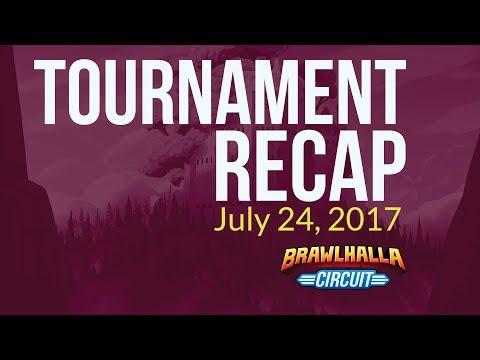 July 24, 2017 - Brawlhalla Tournament Recap Weekly