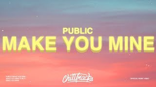 Download lagu PUBLIC - Make You Mine (Lyrics)