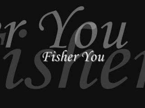 Fisher - You