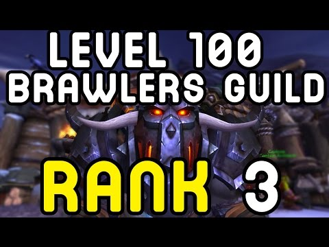 LEVEL 100: BRAWLERS GUILD (Rank 3) - Warlords of Draenor !!