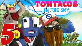 Tontacos In The Sky - Ep. 5 -
