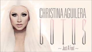 Christina Aguilera- Just a Fool [Lyrics] Full Song